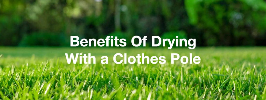 The Benefits Of Using a Clothes Post To Dry Your Washing