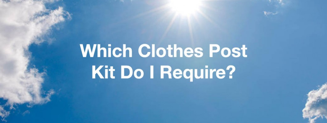 What Clothes Post Kit Is Best For Me?